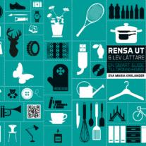 Bokomslag Rensa ut och lev lättare en smart guide till ordning hemma av Eva Maria Karlander